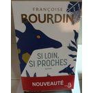"""Si loin, si proches """"Françoise Bourdin"""""""